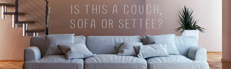 Sofa Vs Couch Vs Settee